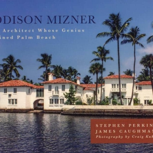 Addison Mizner: His Legacy Lives On